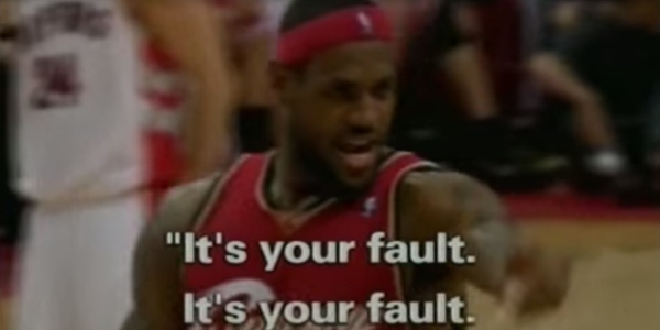 LeBron-James-it's-your-fault